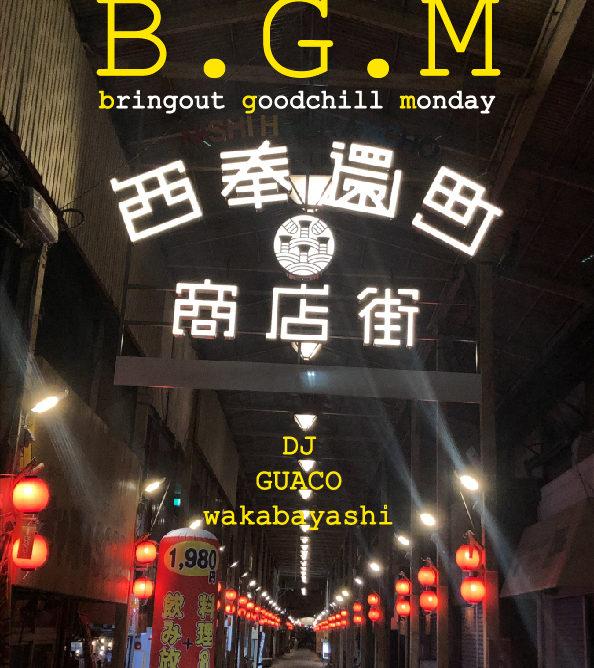 B.G.M. -Bringout Good chill Monday-